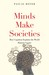 Minds Make Societies by Pascal Boyer