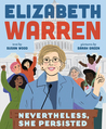 Elizabeth Warren: Nevertheless, She Persisted