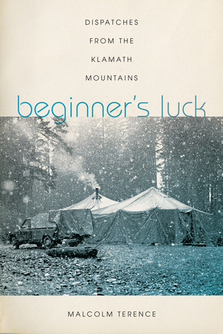 beginner s luck dispatches from the klamath mountains