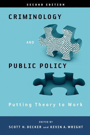 Criminology and Public Policy: Putting Theory to Work: Putting Theory to Work