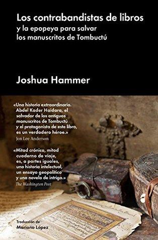 Los contrabandistas de libros: y la epopeya para salvar los manuscritos de Tombuctú