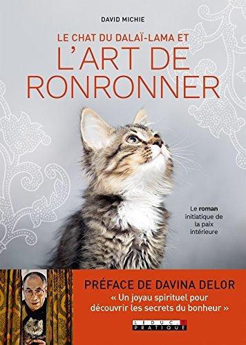 Le chat du Dalaï Lama et l'art de ronronner: Le roman initiatique de la paix intérieure