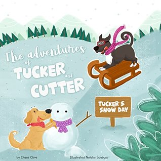 Tucker's Snow Day (The Adventures of Tucker and Cutter Book 1)