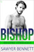Bishop by Sawyer Bennett