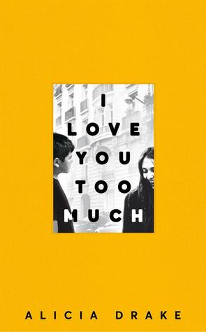 Image result for I Love You Too Much alicia drake