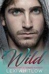 Wild: A Bad Boy Billionaire Romance