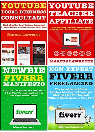 Home-Based Internet Business Authority: Creating Your Own Successful & Profitable Internet Marketing Company Through YouTube Video Marketing & Fiverr Freelance Services