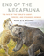 End of the Megafauna by Ross D.E. MacPhee