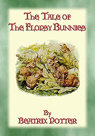 THE TALE OF THE FLOPSY BUNNIES - Tales of Peter Rabbit & Friends Book 14: The Tales of Peter Rabbit & Friends Book 14