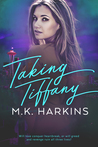 Taking Tiffany (Breaking and Taking #2)