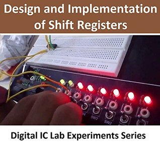 Design and Implementation of Shift Registers (Digital Electronics Lab IC Experiments Series)