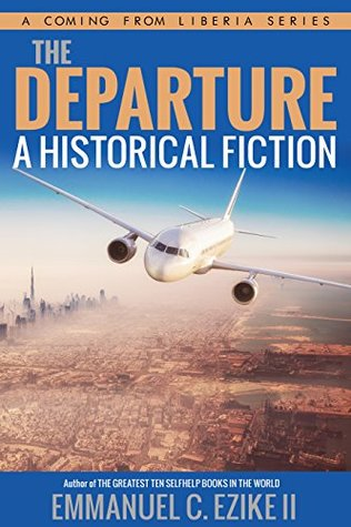 The Departure A Historical Fiction (Coming From Liberia #1)