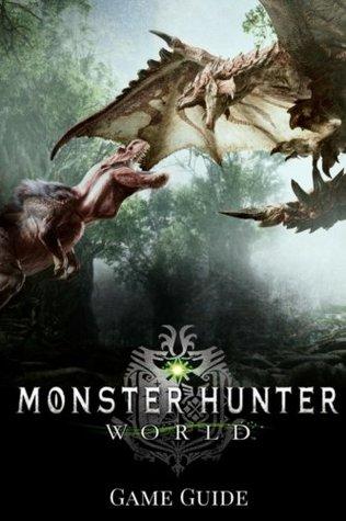 Monster Hunter: World Gаmе Guide: Includes Walkt...