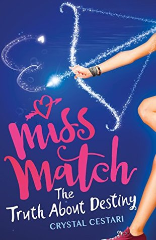 Miss Match: The Truth About Destiny: Book 2