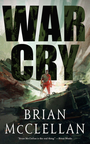 War Cry by Brian McClellan