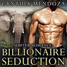 Billionaire Seduction by Cynthia Mendoza