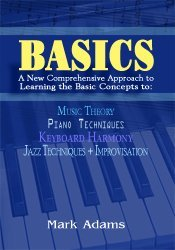 Basics: A New Comprehensive Approach to Learning the Basic Concepts to Music Theory, Piano Technique