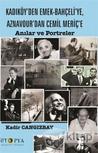 Kadıköy'den Emek-Bahçeli'ye, Aznavour'dan Cemil Meriç'e Anılar ve Portreler