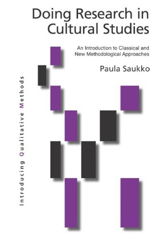 Doing Research in Cultural Studies: An Introduction to Classical and New Methodological Approaches (Introducing Qualitative Methods series Book 137)
