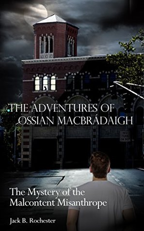 the-adventures-of-ossian-macbrdaigh-the-mystery-of-the-malcontent-misanthrope