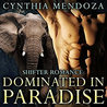 Dominated in Paradise by Cynthia Mendoza