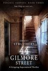 44 Gilmore Street (Psychic Surveys, #3)