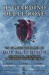 Il giardino delle rose by Dot Hutchison