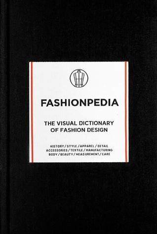 Fashionpedia - The Visual Dictionary Of Fashion Design