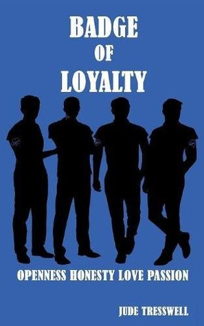 Badge of Loyalty by Jude Tresswell