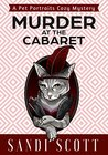 Murder at the Cabaret (Pet Portraits Mystery #4)