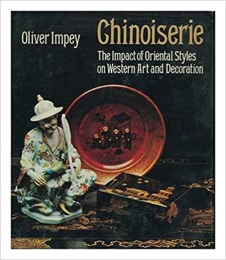 Chinoiserie: The Impact of Chinese Styles in Western Art & Decoration