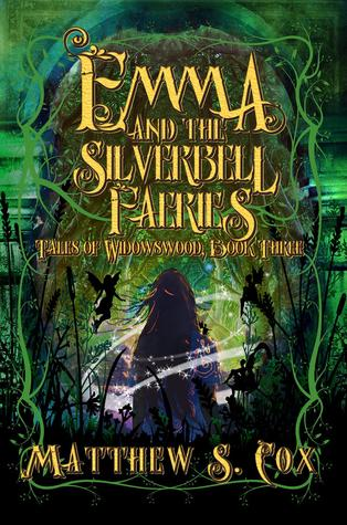 Emma and the Silverbell Faeries by Matthew S. Cox