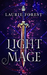 Light Mage (The Black Witch Chronicles, #1.5) by Laurie Forest