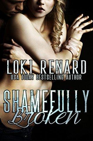 Shamefully Broken: A Dark Romance