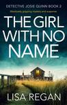 The Girl With No Name (Detective Josie Quinn, #2)