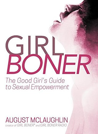 girl boner the good girl s guide to sexual empowerment