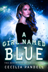A Girl Named Blue by Cecilia Randell