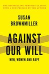 Against Our Will: Men, Women and Rape