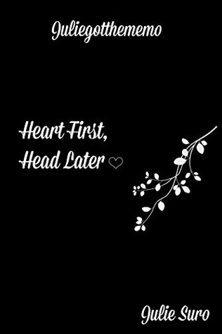 Heart First, Head Later by Julie Suro