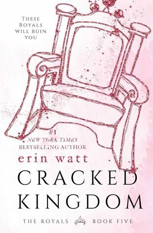 Cracked Kingdom (The Royals #5) by Erin Watt