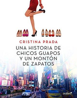 699d4b99b Una historia de chicos guapos y un montón de zapatos by Cristina Prada