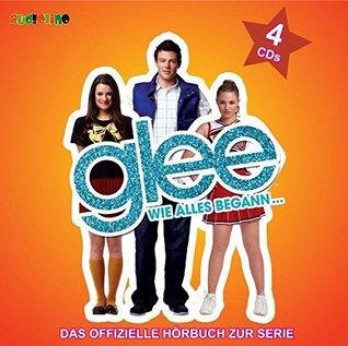 Glee-Wie Alles Begann Offizielle Hoerbuch Zur Seri