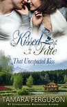 That Unexpected Kiss (Kissed By Fate, #)