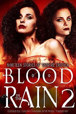 Blood in the Rain 2: Nineteen Stories of Vampire Erotica