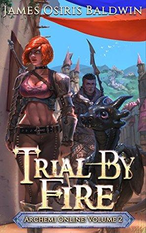 Trial by Fire (Archemi Online, #2)