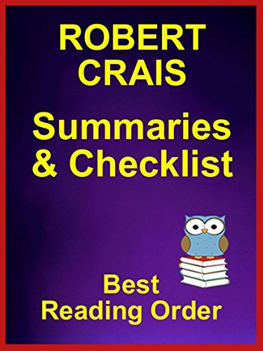 ROBERT CRAIS BOOKS - LISTED IN ORDER WITH SUMMARIES AND CHECKLIST: All Series Plus Standalone Novels - Checklist With Summaries (Ultimate Reading List Book 47)