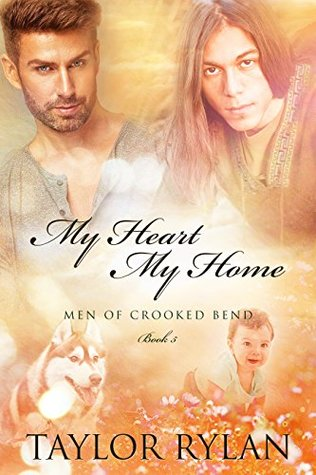 My Heart, My Home (Men of Crooked Bend #6)
