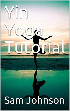 Yin Yoga Tutorial