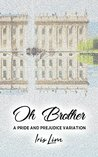 Oh Brother: A Pride and Prejudice Variation Romance