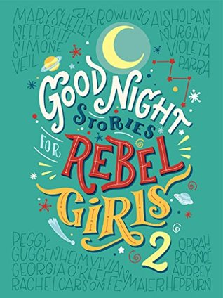 Good Night Stories for Rebel Girls 2: 100 more stories of extraordinary women